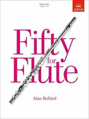 Fifty for Flute, Book One (Grades 1-5) by Alan Bullard 9781854728661 | Brand New