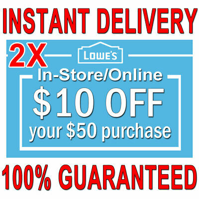 Lowe/'s In store//online ONE 1x 10$ OFF 50$ LOWES 1Coupon Discount Fast