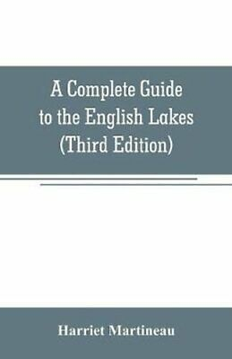 A Complete Guide to the English Lakes (Third Edition) 9789353706739   Brand New