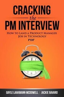 Cracking the PM Interview : How to Land a Project Manager Job in Technology PDF