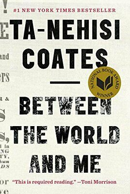 Between the World and Me BY Ta-Nehisi Coates (PDF - EPUB - KINDLE - MOBI- EBOOK)