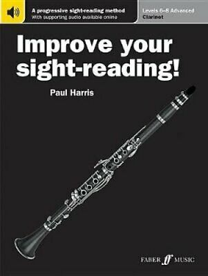 Improve Your Sight-Reading! Clarinet, Levels 6-8 (Advanced) A P... 9780571540877