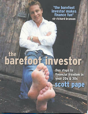 The Barefoot Investor: Five Steps To Financial Freedom by Scott Pape.