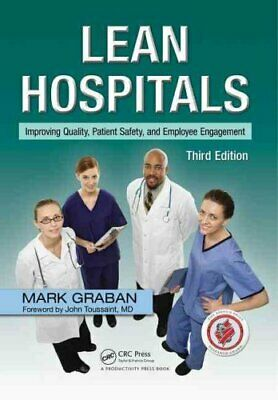 Lean Hospitals Improving Quality, Patient Safety, and Employee ... 9781498743259