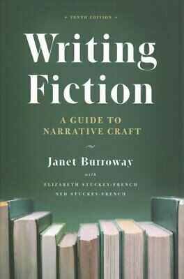 Writing Fiction, Tenth Edition A Guide to Narrative Craft 9780226616551