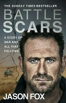 Battle Scars: A Story of War and All That Follows by Jason Fox Paperback Book Fr