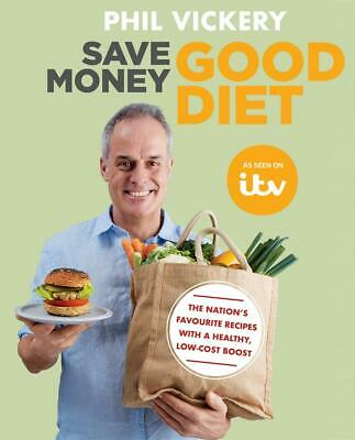 Save Money Good Diet: The Nation's Favourite Recipes with a Healthy, Low-Cost Bo