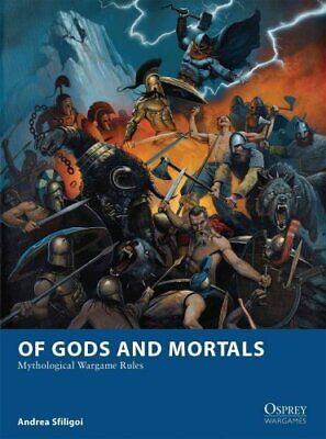 Of Gods and Mortals Mythological Wargame Rules by Andrea Sfiligoi 9781780968490