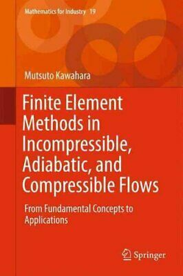 Finite Element Methods in Incompressible, Adiabatic, and Compre... 9784431554493