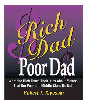 Rich Dad, Poor Dad by Robert T. Kiyosaki and Sharon L. Lechter (2000,...