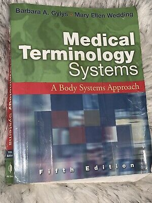 Medical Terminology Systems : A Body Systems Approach by Barbara A. Gylys