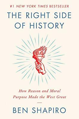 The Right Side of History: How Reason and Moral, Shapiro..