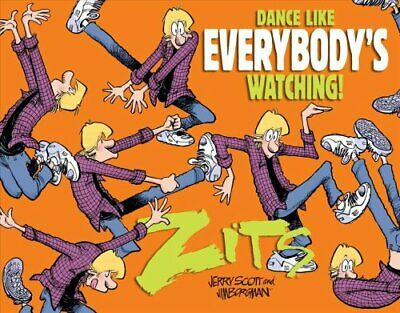 Dance Like Everybody's Watching! A Zits Treasury by Jerry Scott 9781449495114