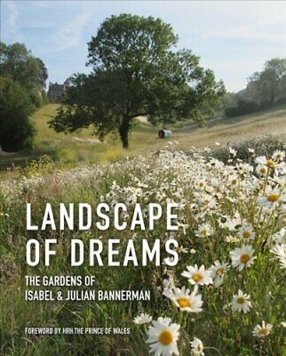 Landscape of Dreams The Gardens of Isabel and Julian Bannerman 9781910258262