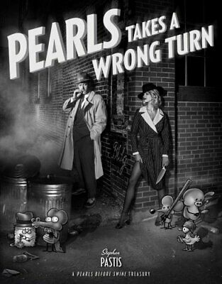 Pearls Takes a Wrong Turn A Pearls Before Swine Treasury 9781449489366