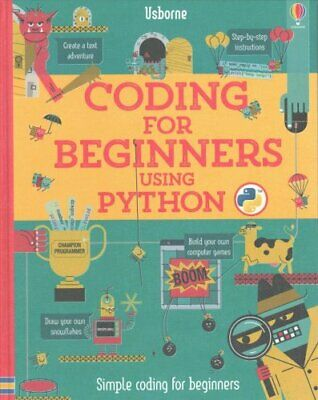 Coding for Beginners: Using Python by Louie Stowell (Spiral bound, 2017)