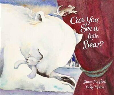 Can You See a Little Bear? by James Mayhew 9781910959367 | Brand New