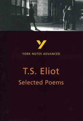 Selected Poems of T S Eliot: York Notes Advanced 9780582424593   Brand New