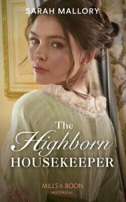 The Highborn Housekeeper by Sarah Mallory 9780263269178 | Brand New