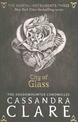 The Mortal Instruments 3: City of Glass by Cassandra Clare 9781406362183