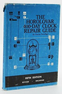 Terwilliger, Charles THE HOROLOVAR 400-DAY CLOCK REPAIR GUIDE 5th Edition