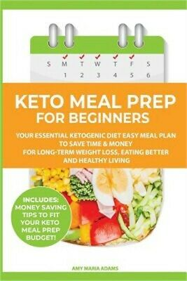 Keto Meal Prep for Beginners: Your Essential Ketogenic Diet Easy Meal Plan to Sa