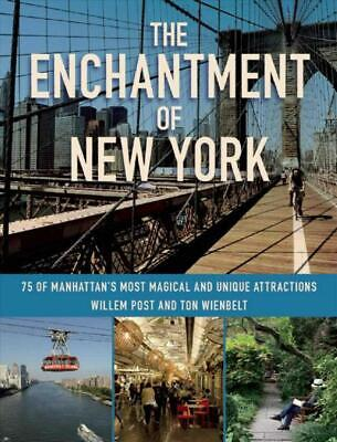 The Enchantment of New York: 75 of Manhattan's Most Magical and Unique Attractio