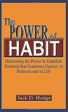 Power of Habit : Harnessing the Power to Establish Routines that Guara-ExLibrary