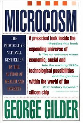 Microcosm: The Quantum Revolution In Economics And Technology  Gilder, George  G