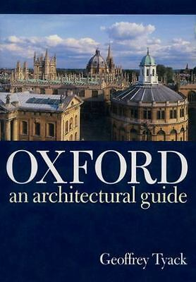 Oxford: An Architectural Guide by Tyack, Geoffrey