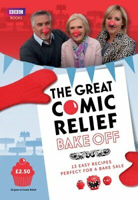 (Good)-The Great Comic Relief Bake Off: 13 Easy Recipes Perfect for a Bake Sale