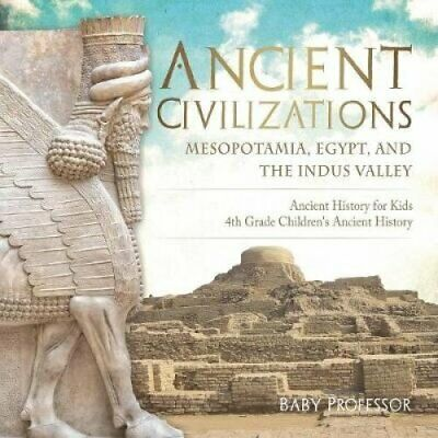 Ancient Civilizations - Mesopotamia, Egypt, and the Indus Valle... 9781541917446