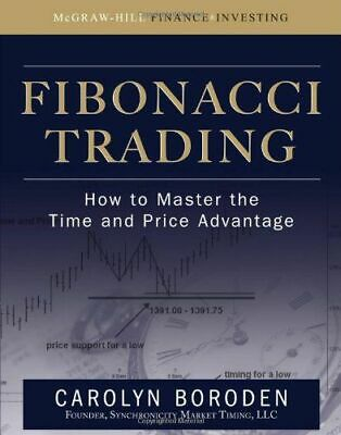 Fibonacci Trading: How To Master The Time And Price Advantage Boroden Carol NEW