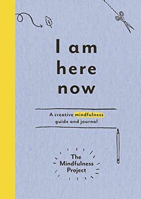 I Am Here Now The Mindfulness Project Paperback / Softback NEW