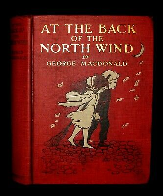 1909 Rare Book - AT THE BACK OF THE NORTH WIND illustrated by Maria L. Kirk