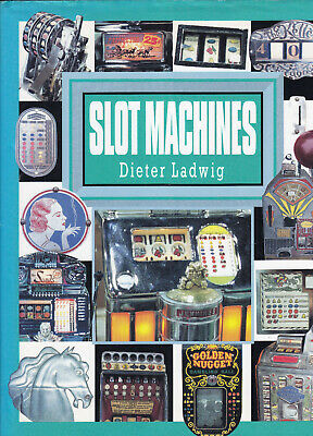 SLOT MACHINES by Ladwig History with Colour Photos One Armed Bandits 1994 HB DJ