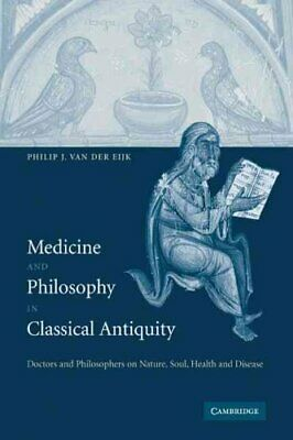 Medicine and Philosophy in Classical Antiquity Doctors and Phil... 9780521142977