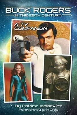 Buck Rogers in the 25th Century A TV Companion 9781593931711 | Brand New