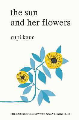 Sun and Her Flowers ' Kaur, Rupi