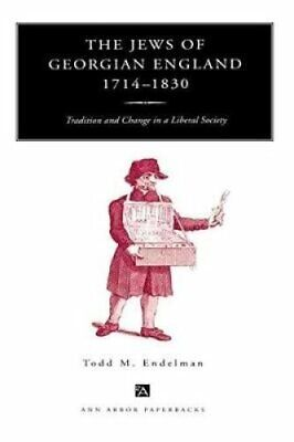 The Jews of Georgian England, 1714-1830 Tradition and Change in... 9780472086092