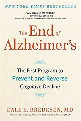 The End of Alzheimer's: The First Program to Prevent and Reverse Cognitive De...