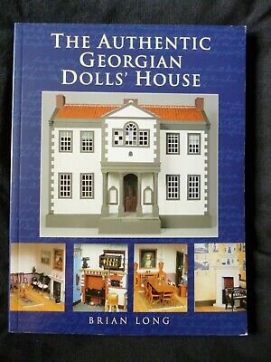 The Authentic Georgian Dolls' House by Brian Long - SALE NEW IMPERFECT COPY