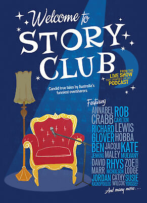 Welcome to Story Club: Candid True Tales by Australia's Funniest Oversharers ' J