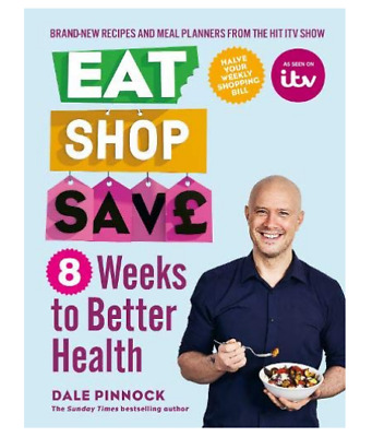 Eat Shop Save: 8 Weeks to Better Health by Dale Pinnock Low Fat Diet Healty Food