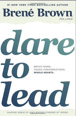 [ P.D.F ] Dare to Lead: Brave Work. Tough Conversations. Whole Hearts.