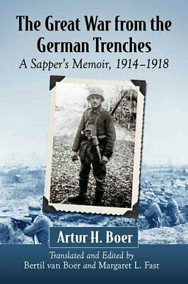 The Great War from the German Trenches A Sapper's Memoir, 1914-... 9781476663685