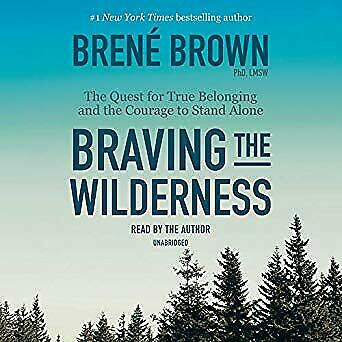 Braving the Wilderness: The Quest for True Belonging and the- Audiobook - NO CD
