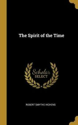 The Spirit of the Time by Robert Smythe Hichens 9780530458908 | Brand New