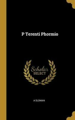 P. Terenti Phormio by A Sloman 9780530922485 | Brand New | Free UK Shipping