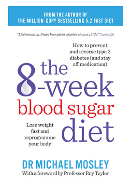 The 8-Week Blood Sugar Diet Lose weight Fast and Reprogramme Your Body Healthy